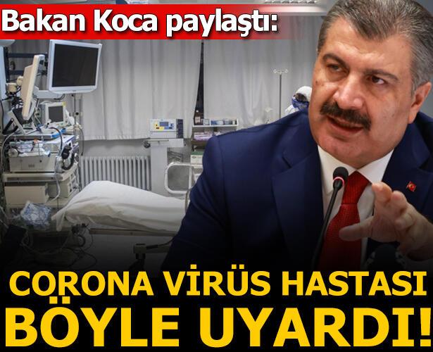 Sağlık Bakanı Fahrettin Koca paylaştı! Corona virüs hastası böyle uyardı