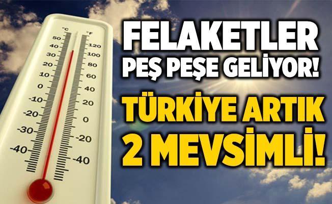 Uzmanlardan Korkutan Açıklama: Türkiye'de artık 4 mevsim olmayacak!