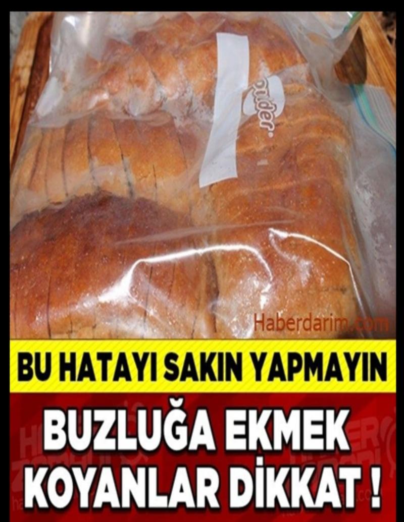 BUZLUĞA EKMEK KOYANLAR DİKKAT!