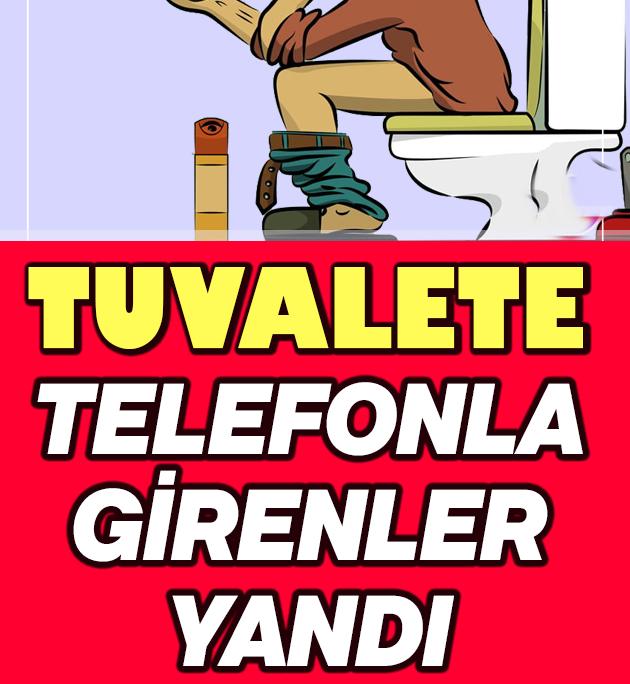 Telefonla Tuvalete Giriyorsanız Yandınız!