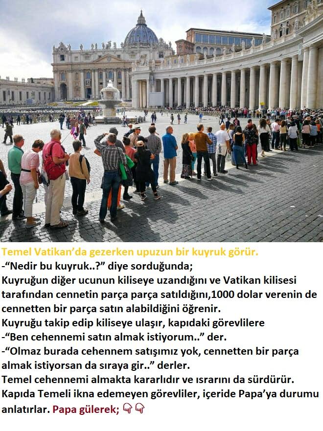 Temel Vatikan'da gezerken upuzun bir kuyruk görür ve merak eder
