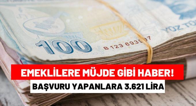 Başvuru Yapan Emeklilere  3.621 Lira Ödeme Yapılacak: İşte Başvuru Şartları!