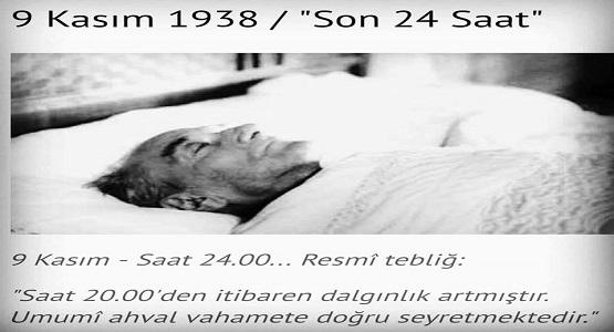 9 KASIM 1938 - ATAMIZIN, ağır koma halinin devam etmesi.