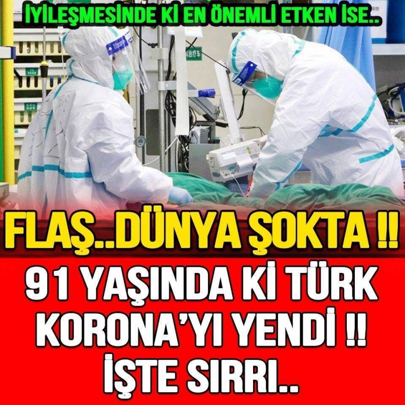 91 yaşında ki Türk ko-ronavirüsünü 10 günde yendi! İşte sırrı