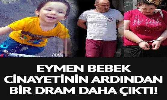 Annesi Ve Annesinin Sevgilisi Tarafından Öldürülen Minik Eymen Cinayetinde Dram Çıktı