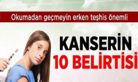 Kanserin 10 Belirtisi! Vaktinizi Ayırın Ve Kendinizi Mutlaka Test Edin…