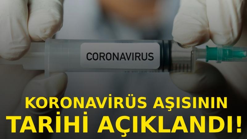 Koronavirüs aşısının uygulanacağı tarih belli oldu!