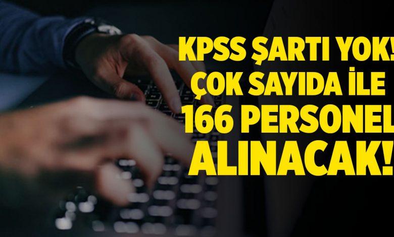 KPSS şartı aranmadan, kamuya 166 personel alınacak!