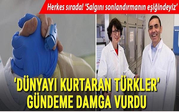 Ülkeler Koronavirüs aşısını almak için sıraya girdi! 'Dünyayı kurtaran Türkler' dünyada manşet oldu