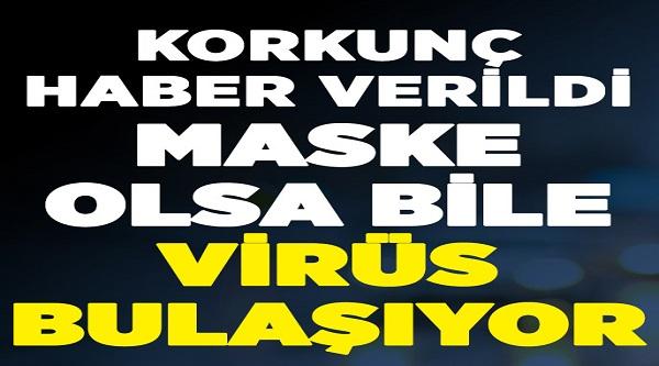 Ünlü Profesör korkunç haberi verdi: Maske takılsa dahi virüs bulaşıyor
