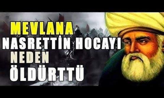 Mevlana Nasreddin Hocayı Neden Öldürttü!