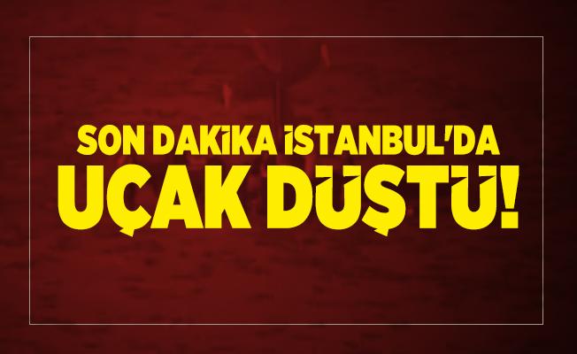 Son Dakika: İstanbul'da Uçak Düştü