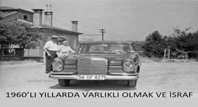 1960'LI YILLARDA VARLIKLI OLMAK VE İSRAF