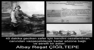 45 Dakika geciken zafer için canından vazgeçebilecek kadar sözüne bağlı ve onurlu bir asker: Albay Reşat Çiğiltepe