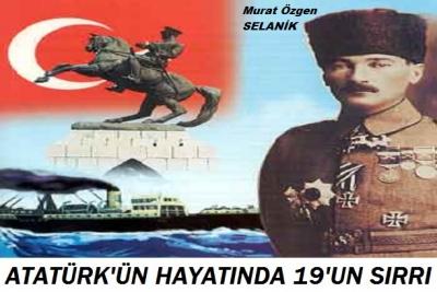 ATATÜRK'ÜN HAYATINDA 19'UN SIRRI