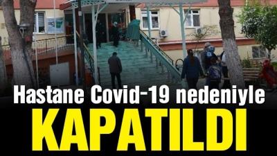 Çok sayıda çalışanın testi pozitif çıktı, devlet hastanesinin poliklinikleri kapatıldı!