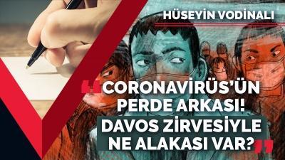 CORONAVİRÜS'ÜN PERDE ARKASI