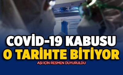 Covid-19 kabusu o tarihte sona erecek! Aşı için resmen duyuruldu