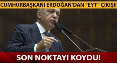 Cumhurbaşkanı Erdoğan, EYT'ye Son Noktayı Koydu