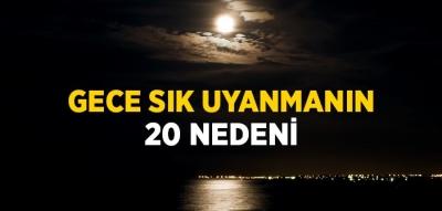 GECE SIK UYANMANIN 20 NEDENİ