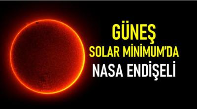 Güneş solar minimum döneminde:NASA'dan korkutan Açıklama. Yeni tehlike kapıda mı?