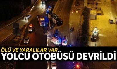 Korkunç Olay: Yolcu Otobüsü Devrildi Ölü ve Çok Sayıda Yaralı Var