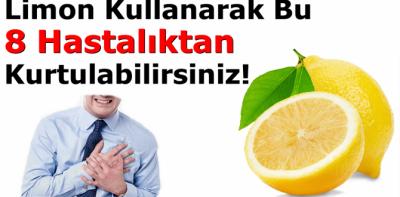 Limon Kullanarak Bu 8 Hastalıktan Kurtulabilirsiniz!