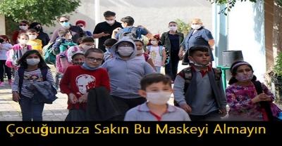 Uzmanlardan Velilere Maske Uyarısı Geldi: Çocuğunuza Sakın Bu Maskeyi Almayın