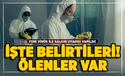 Yeni virüs ile salgın uyarısı yapıldı
